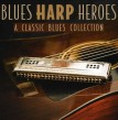 Blues Harp Heroes- A Classic Blues Collection