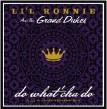 Lil Ronnie & The Grand Dukes- Do What'cha Do