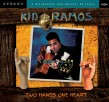 Kid Ramos- Two Hands One Heart