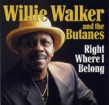 Walker Willie & The Butanes- Right Where I Belong
