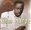 Slim Harpo- Best Of