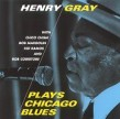 Gray Henry- Plays Chicago Blues (OUT OF PRINT)