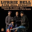 Bell Lurrie & The Bell Dynasty- Tribute To Carey Bell