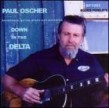 Oscher Paul- Down In The Delta