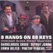 8 Hands On 88 Keys- Chicago Blues Piano Masters