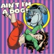 Ain't I'm a Dog:- 25 More Rockabilly Rave-Ups