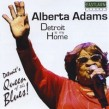 Adams Alberta- Detroit Is My Home