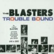 Blasters-  Trouble Bound