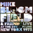 Bloomfield Mike & Friends- LIVE Bottom Line 1975