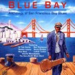 Blue Bay- An Anthology of San Francisco Bay Blues