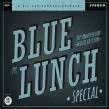Blue Lunch Special- 30th Anniversary Edition