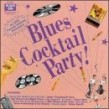 Blues Cocktail Party- Piazza Rod--  Robert Ward