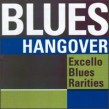 Blues Hangover (2CDS)- EXCELLO BLUES Rarities!!!!