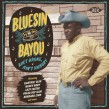 Bluesin By The Bayou- Aint Broke Aint Hungry (vol 18)