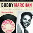 Marchan Bobby- There Is Something On Your Mind