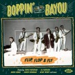 Boppin By The Bayou- (vol 20) Flip Flop & Fly