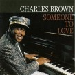 Brown Charles- Someone To Love