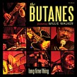 Walker Willie- The Butanes- Long Time Thing