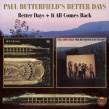 Butterfield Paul- Better Days Band (2on1)