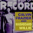Washboard Willie/ Calvin Frazier- Rare Detroit Blues