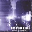 Cash Box Kings- Black Night Fallin