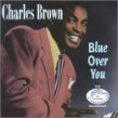 Brown Charles- Blue Over You