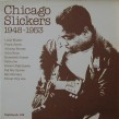 Chicago Slickers- 1948-1953 (bonus tracks)