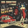 Corritore Bob & Friends- Dont Let The Devil Ride