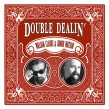 Clarke William & Jr. Watson- DOUBLE DEALIN'