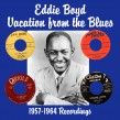 Boyd Eddie- Vacation From The Blues (1957-64)