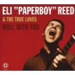 "Reed Eli ""Paperboy"" & The True Loves- Roll With You"