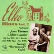 Elko Blues- Volume 2 (The Old House Of Hits)