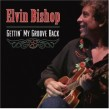Bishop Elvin- Gettin' My Groove Back
