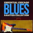 Essential Chicago Blues- Rarities Collection