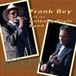 Bey Frank / Anthony Paule Band- You Dont Know Nothing