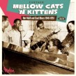 FURTHER Mellow Cats & Kittens- Hot R&B & Cool Blues 1946-1951