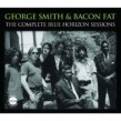 Smith George & Bacon Fat- (2cds) Complete BLUE HORIZON Sessions