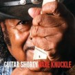 Guitar Shorty- Bare Knuckle  (USED)