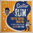 Guitar Slim- Complete Singles 1951-58 YOU'RE GONNA MISS ME