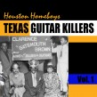 Houston Homeboys- Texas Guitar Killers Vol 1