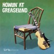 Howlin At Greaseland- California Tribute To Howlin Wolf