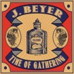 J Beyer- A Time Of Gathering