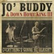 Jo' Buddy & Down Home King III- Everythings Gonna Be Alright