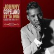Copeland Johnny- (2CDS) Its Me- Classic Texas Soul 1965-72