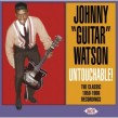 Watson Johnny Guitar- UNTOUCHABLE- The 1959-1966 Recordings
