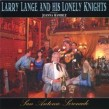 Lange Larry & His Lonely Knights- San Antonio Serenade