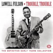 Fulson Lowell-(3CDS) Trouble Trouble- Definitive Early Years