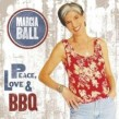 Ball Marcia- Peace Love & BBQ