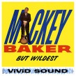 Baker Mickey- But Wildest!!!