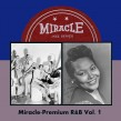 Miracle/ Premium R&B- Volume 1